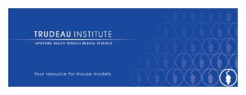 Your resource for mouse models. - Trudeau Institute