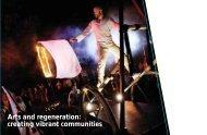 Arts and regeneration: creating vibrant communities [PDF 366.0 KB]