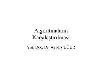 Algoritmaların Karşılaştırılması - Dr. Aybars UĞUR