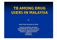 TB AMONG DRUG USERS IN MALAYSIA - MAPTB