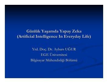 Günlük Yaşamda Yapay Zeka - Dr. Aybars UĞUR - Ege Üniversitesi