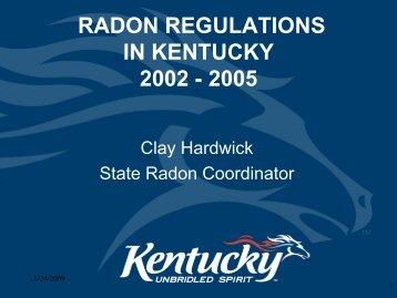 RADON REGULATIONS IN KENTUCKY 2002 - 2005