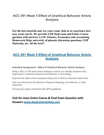 acc 291 week 5 impact of unethical behavior article analysis Acc/291 july 7, 2013 glenn purcell effect of unethical behavior article analysis unethical behavior is looked at in different manors from company to company when trying to determine what is unethical you have to determine the particular company and what it involves.
