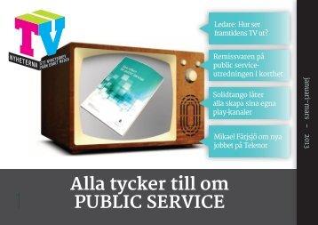 Alla tycker till om PUBLIC SERVICE - TV-Nyheterna