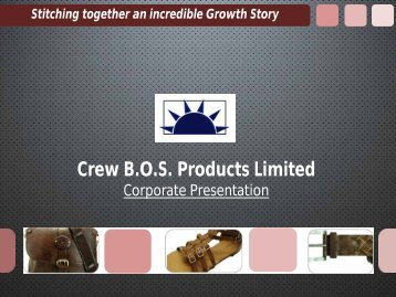 Corporate Presentation - Crew BOS Products Limited