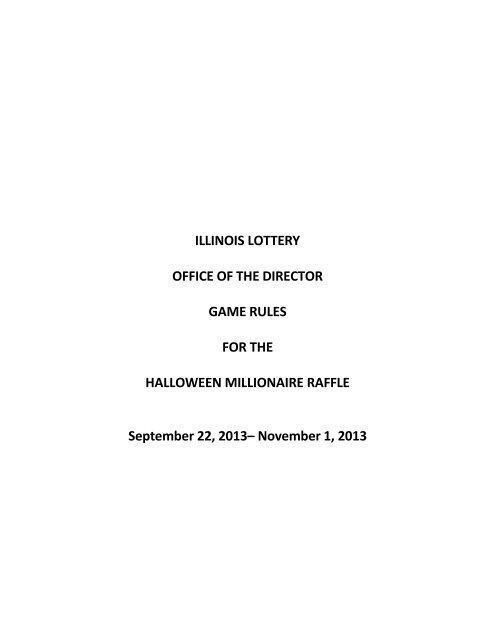 Illinois Millionaire Raffle 2020 Halloween ILLINOIS LOTTERY OFFICE OF THE DIRECTOR GAME RULES