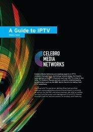 A Guide to IPTV - Celebro Media Networks