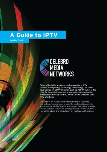 A Guide to IPTV - Celebro Media Networks