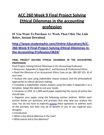 ethical dilemmas case studies professional accountants in business Ethics in accounting ethical analysis framework a case study in ethical decision-making  consider the following case it provides a good example of the kinds of ethical dilemmas potentially faced by accounting professionals.
