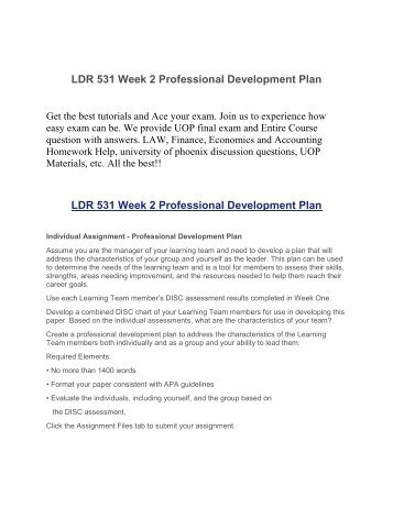 professional development plan ldr 531 View personal leadership evaluation from ldr 531 531 at university of phoenix   strengths and weaknesses, along with a development plan to address both.