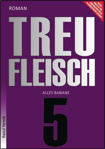 TREUFLEISCH - FÜNFTES KAPITEL  ( Alles Banane)