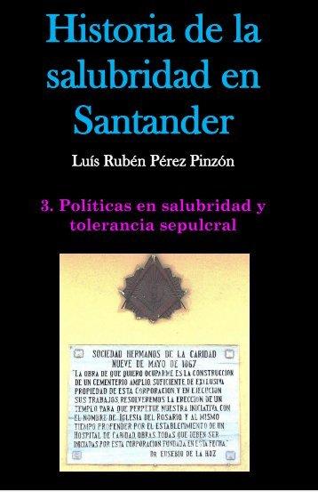 Historia de la salubridad en Santander. Tomo 3: Políticas en salubridad y tolerancia sepulcral
