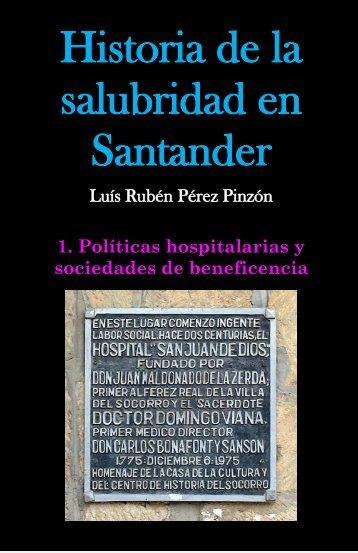 Historia de la salubridad en Santander. Tomo 1: Políticas hospitalarias y sociedades de beneficencia