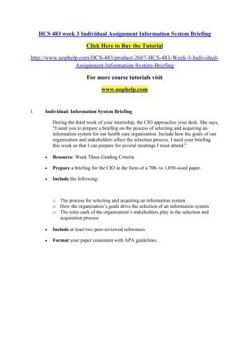 HCS 483 week 3 Individual Assignment Information System Briefing/uophelp