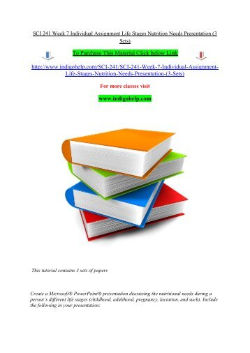 SCI 241 Week 7 Individual Assignment Life Stages Nutrition Needs Presentation (3 Sets)/indigohelp