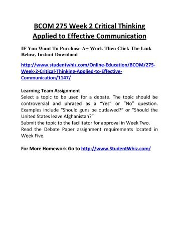 BCOM 275 Week 2 Critical Thinking Applied to Effective Communication UOP Complete Class Home work Help