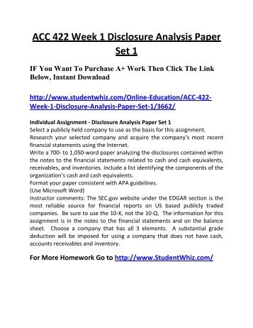 disclosure analysis paper Acc 422 n week 1 individual a disclosure analysis paperdocx description reviews (1) this tutorial contains 2 papers resource: internet select a publicly held company to use as the basis for this assignment.