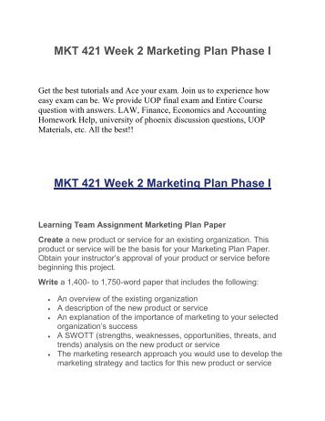 mkt 421 marketing plan phase 1 Mkt 421 team a week 4 assignment marketing efforts change with each phase in the product life cycle the life of there must be a plan in place to.
