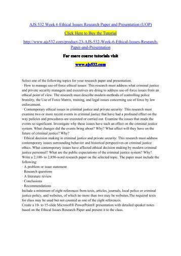AJS 532 Week 6 Ethical Issues Research Paper and Presentation (UOP)/ajs532dotcom