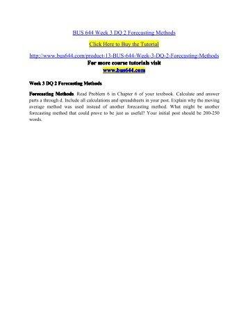 BUS 644 Week 3 DQ 2 Forecasting Methods - bus644dotcom