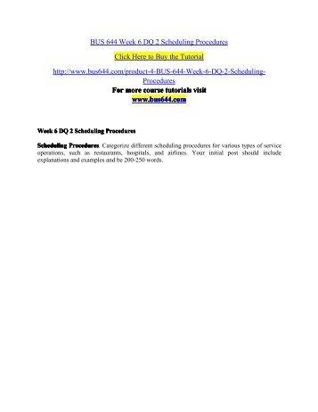BUS 644 Week 6 DQ 2 Scheduling Procedures - bus644dotcom