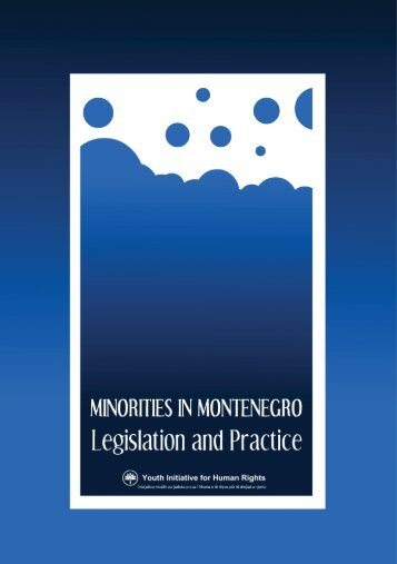 Minorities in Montenegro Legislation and Practice - -