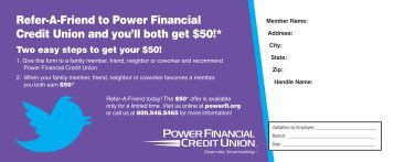 Refer-A-Friend to Power Financial Credit Union and you'll both get $50!*