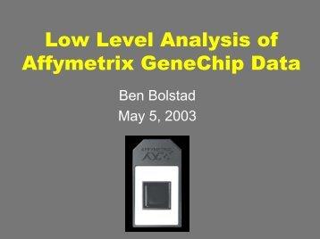 Low Level Analysis of Affymetrix GeneChip Data