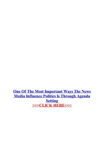 one-of-the-most-important-ways-the-news-media-influence-politics-is-through-agenda-setting
