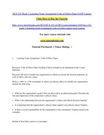 hcs 335 ethics study paper Hcs 335 week 2 individual assignment ethics case study hcs 335 week 3 learning team code of ethics presentation write a review of hcs 335 entire course.