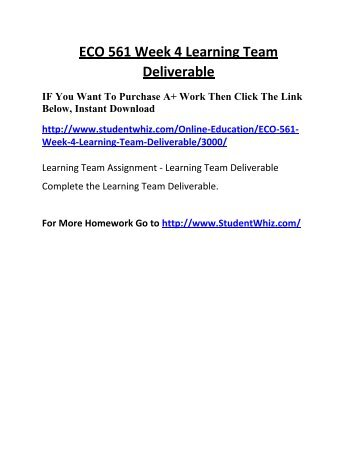 learning team deliverable Read this essay on eco 561 week 5 learning team deliverable come browse our large digital warehouse of free sample essays get the knowledge you need in order to.