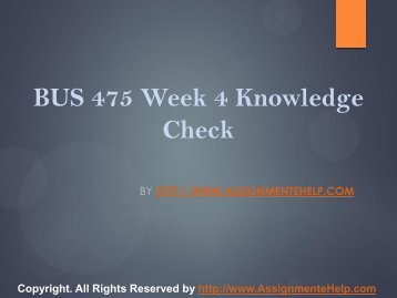 BUS 475 Week 4 Knowledge Check Complete Assignment Help.pdf