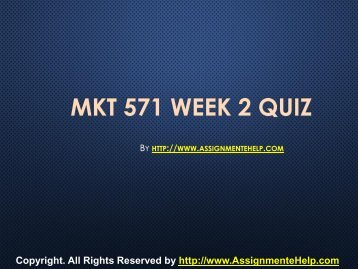MKT 571 Week 2 Quiz Complete Assignment Help.pdf