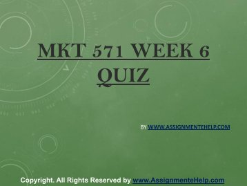 MKT 571 Week 6 Quiz Complete Assignment Help.pdf
