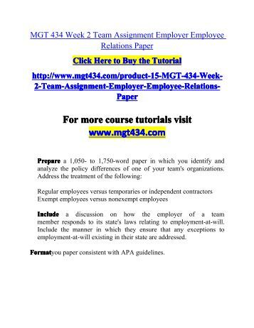 mgt 434 week 2 employer employee relations paper Mgt 434 uop courses /tutorialrank  mgt 434 week 2 team assignment employer employee relations paper (uop course) mgt 434 week 2 dq 1 (uop course) mgt 434 week 2 dq 2 (uop course)  the employer makes the employee's life miserable and the employee quits what is this called is it legal does the employer's burden of proof change.