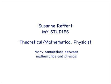 Susanne Reffert MY STUDIES Theoretical/Mathematical Physicist