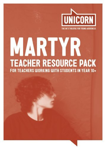 1-Unicorn Theatre MARTYR teacher resources