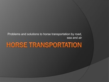 Problems and solutions to horse transportation - Animal ...