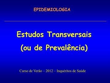 Estudos Transversais (ou de Prevalência)
