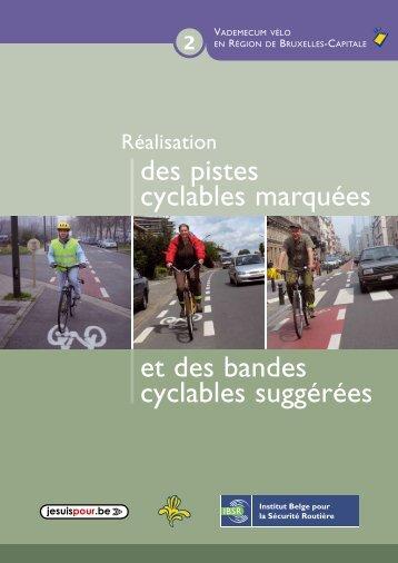 Réalisation des pistes cyclables marquées et ... - Bruxelles Mobilité