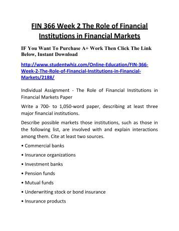 fin 366 week 2 paper Fin 366 week 2 individual assignment the role of financial institutions in financial markets paper (2 papers) fin 366 week 2 individual assignment the role of.