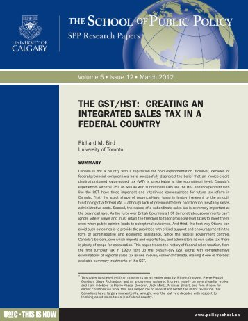 THE GST/HST CREATING AN INTEGRATED SALES TAX IN A FEDERAL COUNTRY