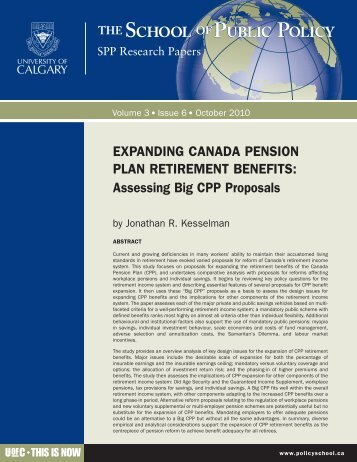 EXPANDING CANADA PENSION PLAN RETIREMENT BENEFITS Assessing Big CPP Proposals