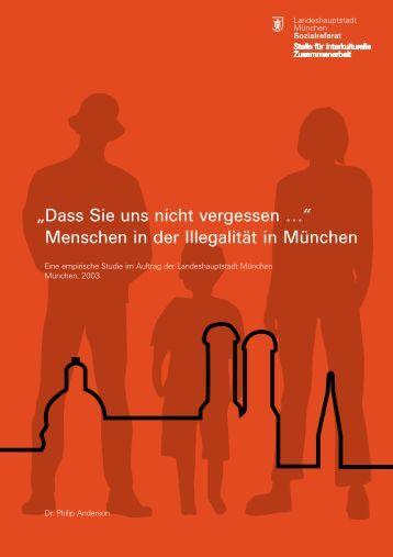 """""""Dass Sie uns nicht vergessen …"""" Menschen in der Illegalität in München"""