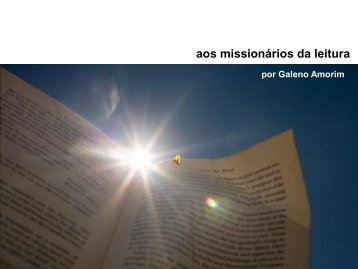 aos missionários da leitura