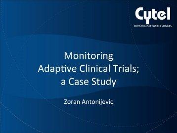 Monitoring Adap-ve Clinical Trials a Case Study