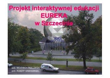 Projekt interaktywnej edukacji EUREKA w Szczecinie