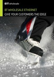 BT WHOLESALE ETHERNET GIVE YOUR CUSTOMERS THE EDGE