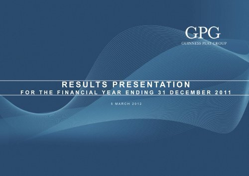 05/03/2012 Guinness Peat Group plc - Results Presentation