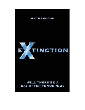 Download a free PDF of EXTINCTION here. - Ray Hammond